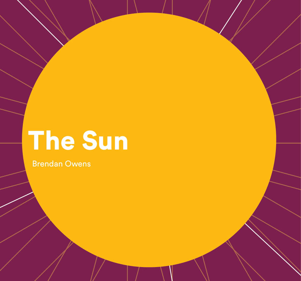 "Brendan Owens' new book ""The Sun"""